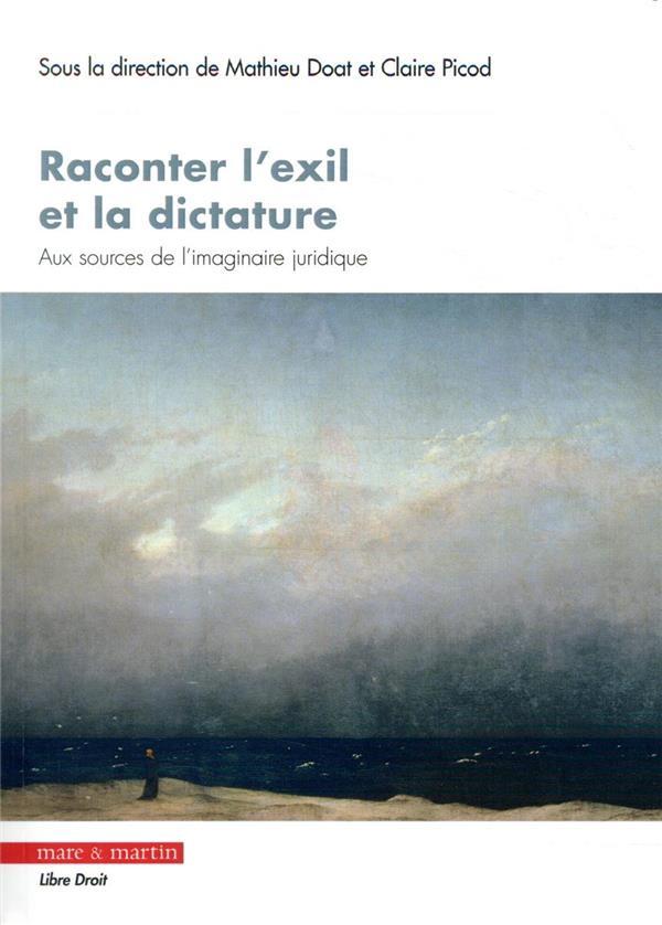 RACONTER L'EXIL ET LA DICTATURE - AUX SOURCES DE L'IMAGINAIRE JURIDIQUE