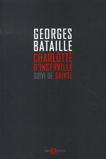 CHARLOTTE D'INGERVILLE SUIVI DE  SAINTE