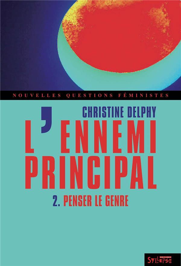 L'ENNEMI PRINCIPAL T.2  -  PENSER LE GENRE