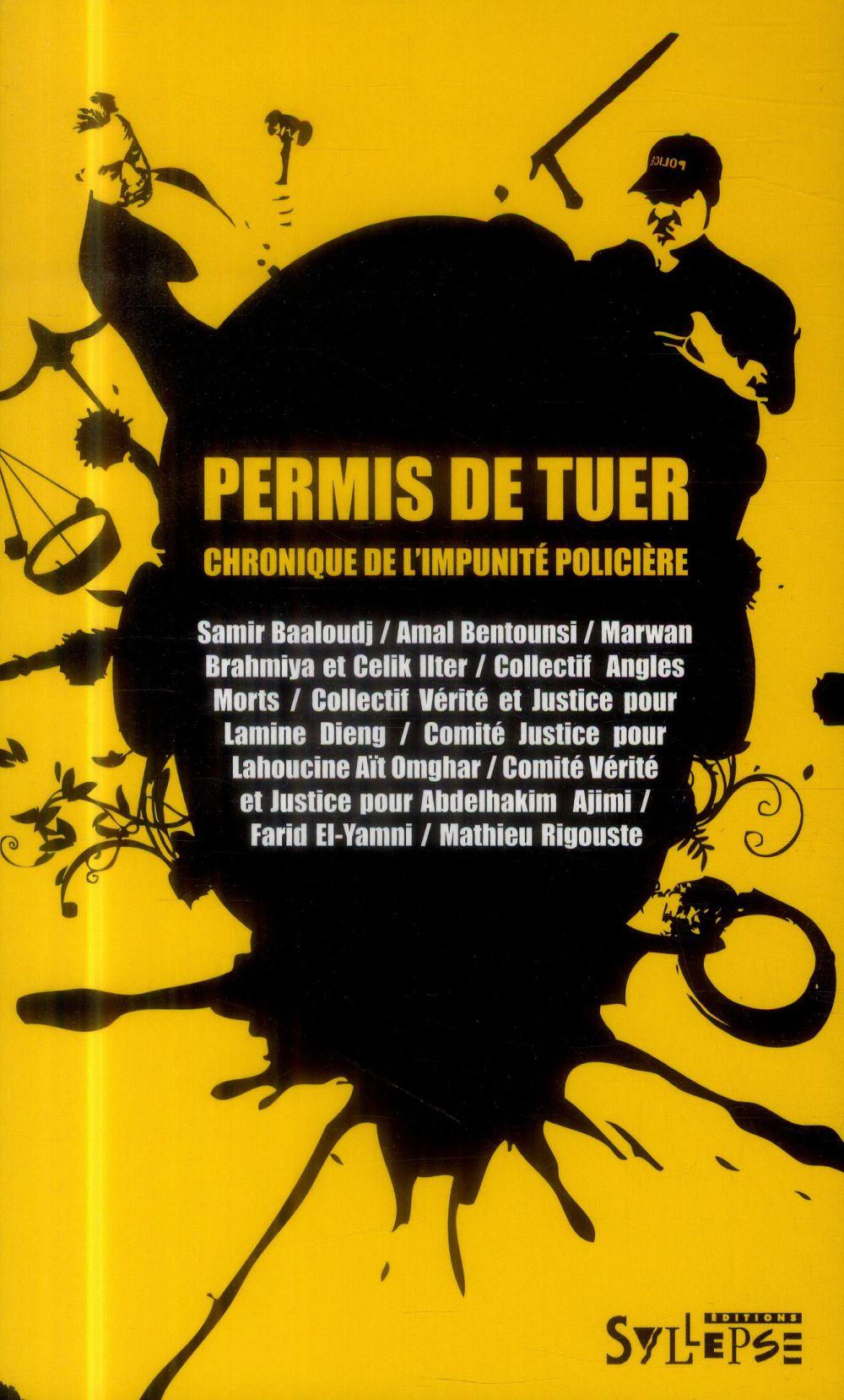 PERMIS DE TUER  -  CHRONIQUE DE L'IMPUNITE POLICIERE