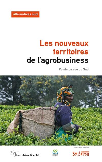 LES NOUVEAUX TERRITOIRES DE L-AGROBUSINESS - POINTS DE VUE DU SUD