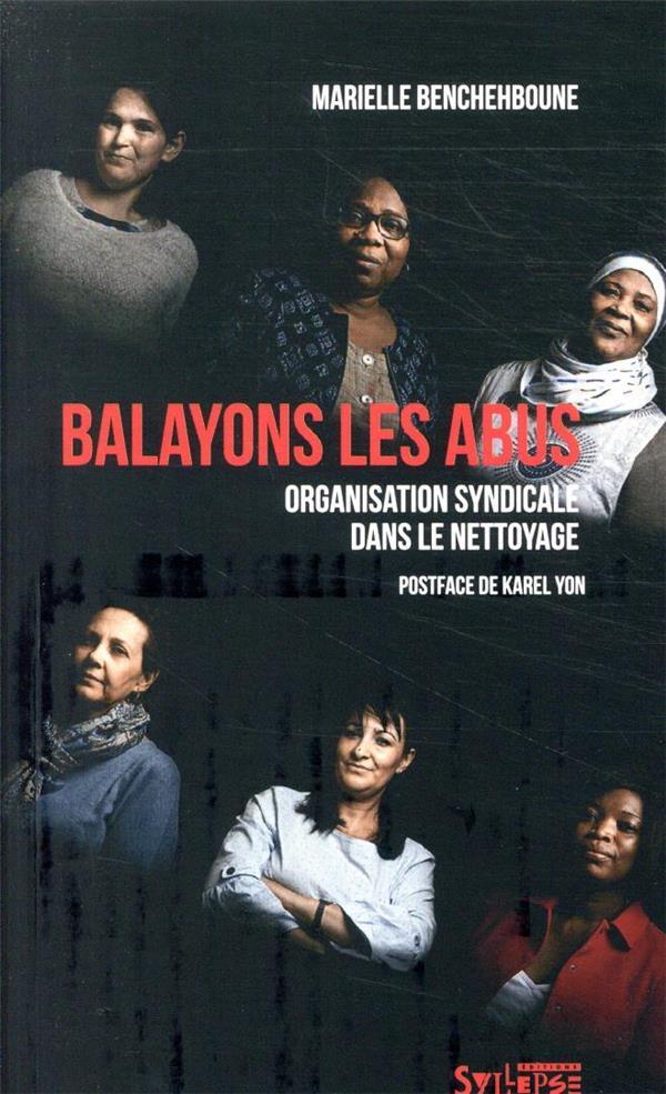 LES UTOPIQUES  -  BALAYONS LES ABUS  -  HISTOIRE D'ORGANISATION SYNDICALE DANS LE NETTOYAGE