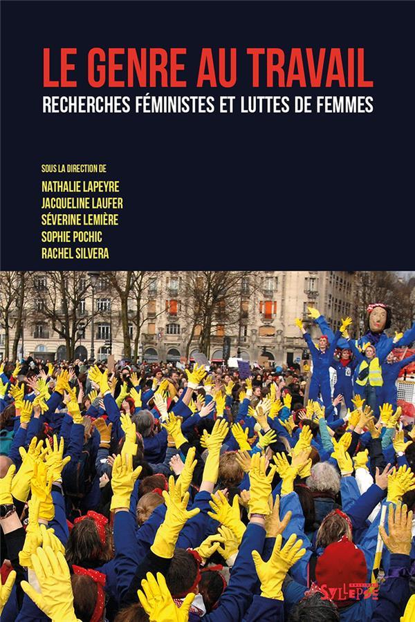 LE GENRE AU TRAVAIL - RECHERCHES FEMINISTES ET LUTTES DE FEMMES