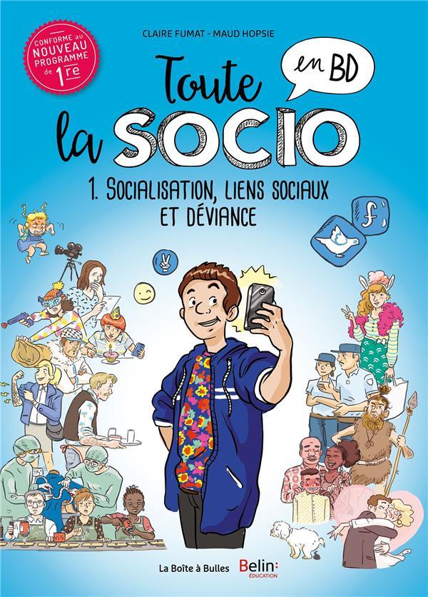 TOUTE LA SOCIO EN BD T1 : SOCIALISATION, LIEN SOCIAL ET DEVIANCE FUMAT-C+HOPSIE-M BOITE A BULLES
