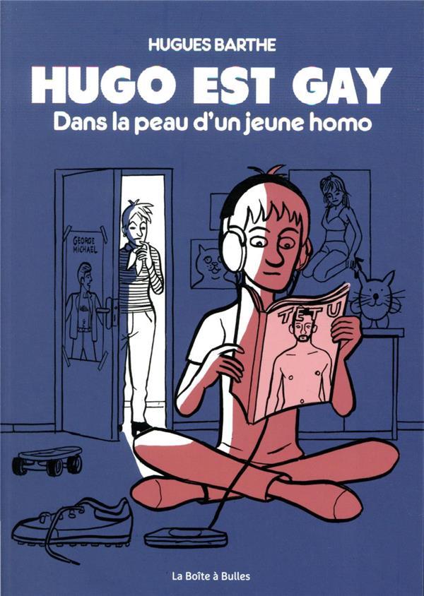 HUGO EST GAY : DANS LA PEAU D'UN JEUNE HOMO BARTHE HUGUES BOITE A BULLES
