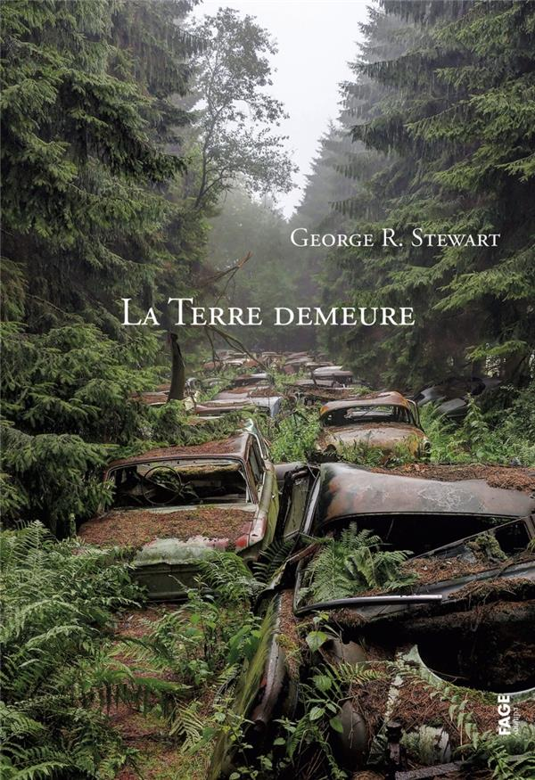 LA TERRE DEMEURE STEWART, GEORGE R. FAGE