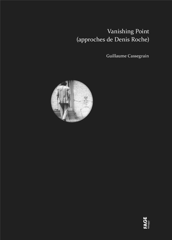VANISHING POINT (APPROCHES DE DENIS ROCHE)