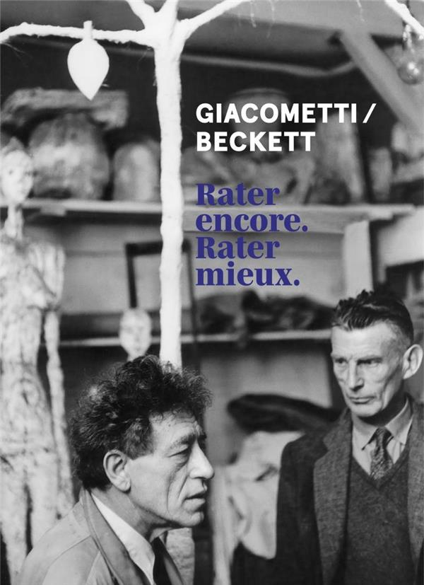 GIACOMETTI  BECKETT  -  RATER ENCORE. RATER MIEUX