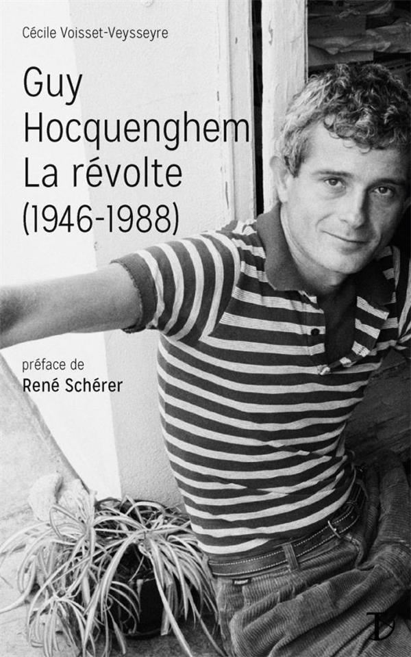 GUY HOCQUENGHEM LA REVOLTE (1946-1988)