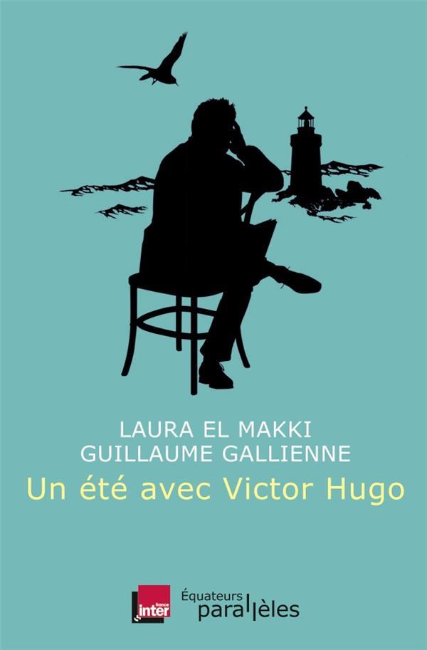 UN ETE AVEC VICTOR HUGO EL MAKKI L / G. DES EQUATEURS
