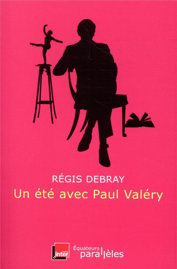 UN ETE AVEC PAUL VALERY DEBRAY REGIS DES EQUATEURS