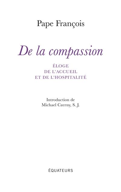 DE LA COMPASSION PAPE FRANCOIS DES EQUATEURS