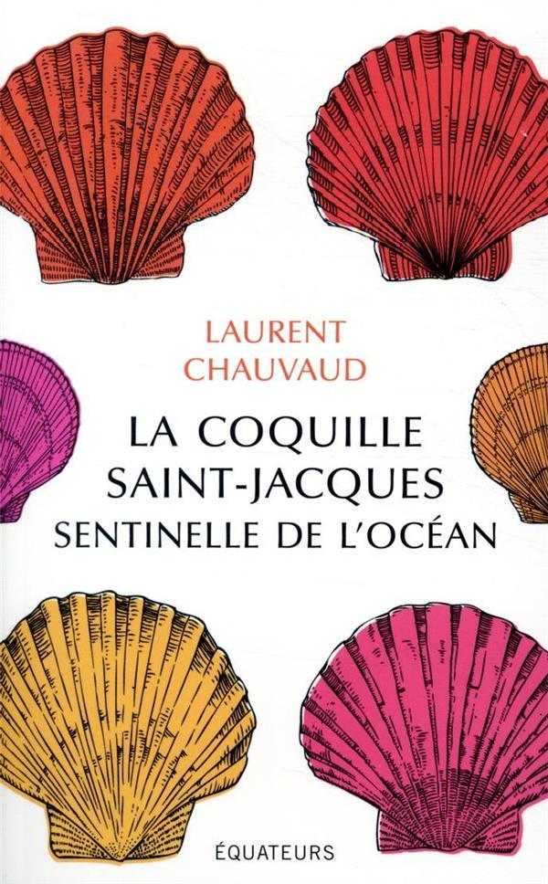LA COQUILLE SAINT-JACQUES, SENTINELLE DE L'OCEAN