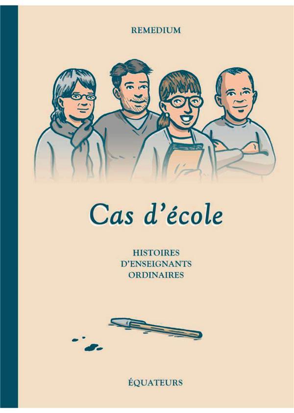 CAS D'ECOLE  -  HISTOIRES D'ENSEIGNANTS ORDINAIRES REMEDIUM DES EQUATEURS