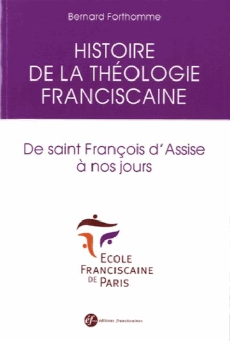 Histoire de la théologie franciscaine Histoire d'une tradition théologique Six théologiens franciscains