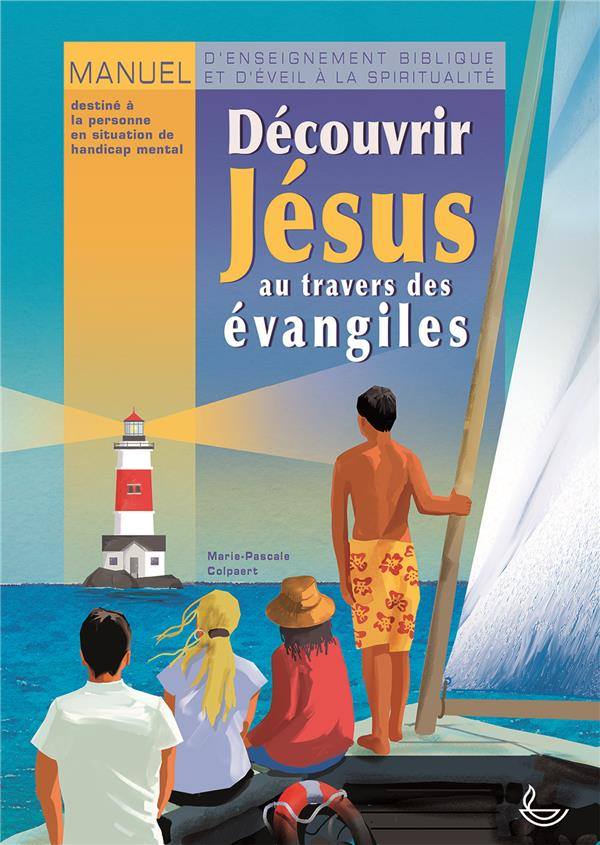 DECOUVRIR JESUS AU TRAVERS DES EVANGILES