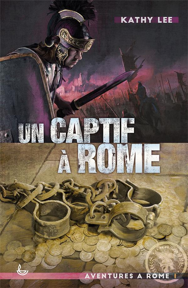 AVENTURES A ROME T.1  -  UN CAPTIF A ROME (EDITION 2020)