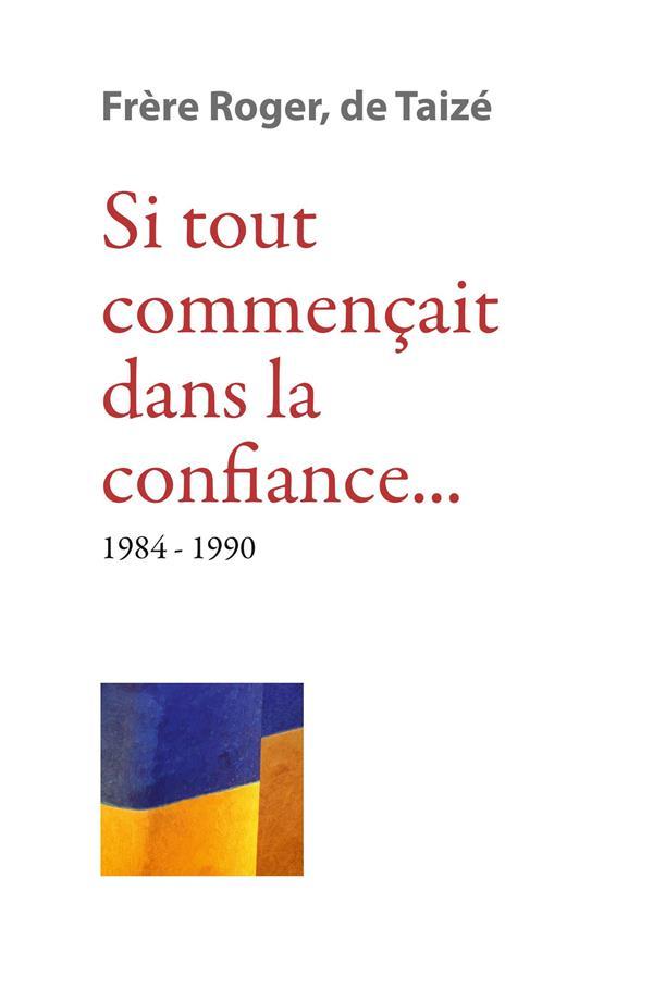 SI TOUT COMMENCAIT DANS LA CONFIANCE 1984-1990