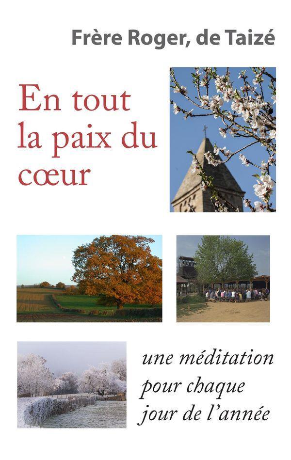 EN TOUT LA PAIX DU COEUR  -  DES BREVES MEDITATIONS ET PRIERES POUR CHAQUE JOUR DE L'ANNEE