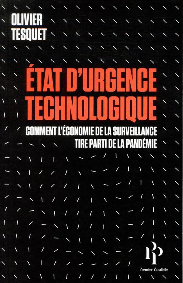 ETAT D'URGENCE TECHNOLOGIQUE  -  COMMENT L'ECONOMIE DE LA SURVEILLANCE A TIRE PARTI DE LA PANDEMIE