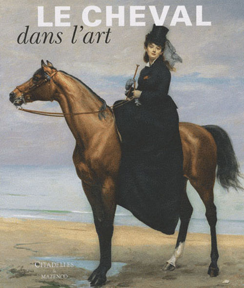 LE CHEVAL DANS L-ART XXX CITADELLES