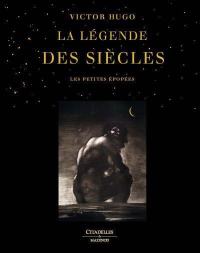 LA LEGENDE DES SIECLES DE VICT GOERGEL-P Citadelles et Mazenod