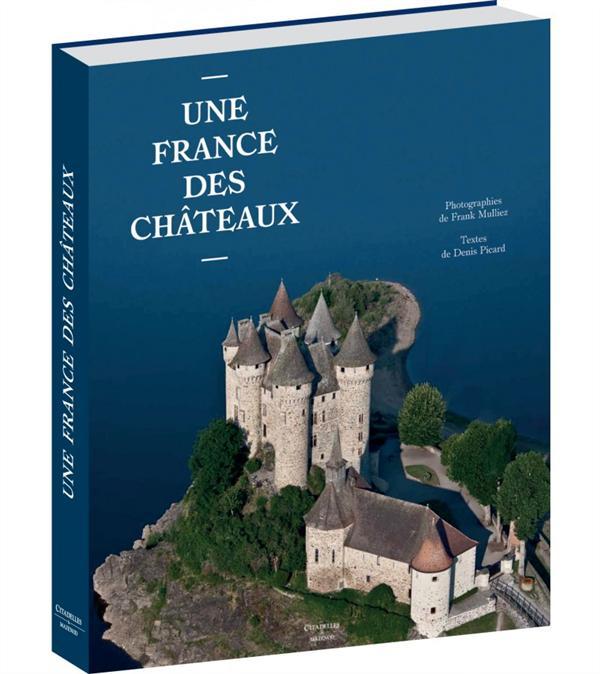 UNE FRANCE DES CHATEAUX MULLIEZ-F-PICARD-D Citadelles et Mazenod