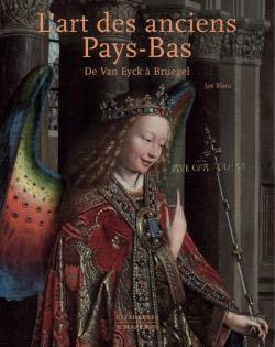 L'ART DES ANCIENS PAYS BAS - DE VAN EYCK A BRUEGEL