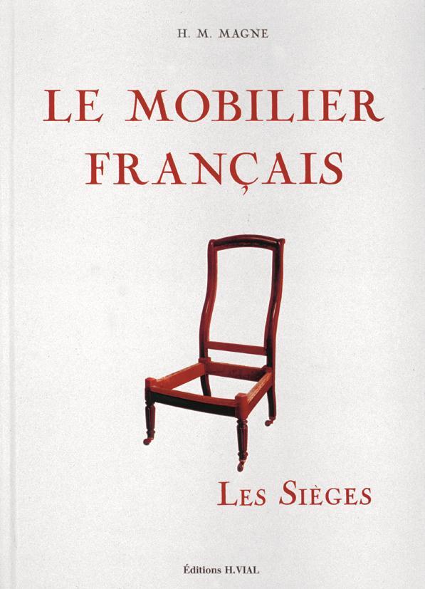 LE MOBILIER FRANCAIS - LES SIEGES MAGNE H M VIAL