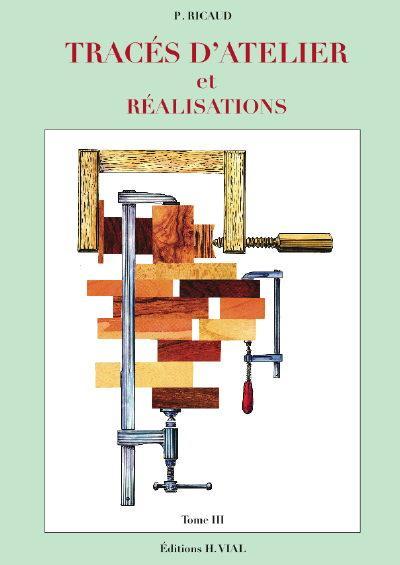 TRACES D-ATELIER ET REALISATIONS, TOME 3 RICAUD PIERRE VIAL