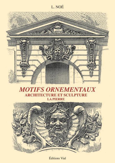 MOTIFS ORNEMENTAUX - PIERRE NOE L. VIAL