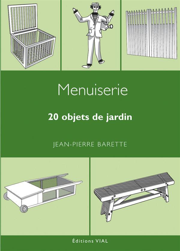 20 OBJETS DE JARDIN BARETTE JEAN-PIERRE VIAL