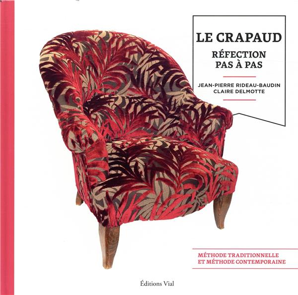 LE CRAPAUD - REFECTION PAS A PAS DELMOTTE CLAIRE/RIDE Vial