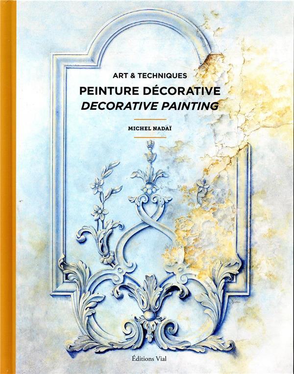 ART ET TECHNIQUES DE LA PEINTURE DECORATIVE