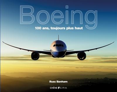 BOEING  -  100 ANS TOUJOURS PLUS HAUT BANHAM RUSS EPA