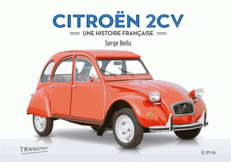 CITROEN 2 CV - UNE HISTOIRE FRANCAISE Bellu Serge EPA