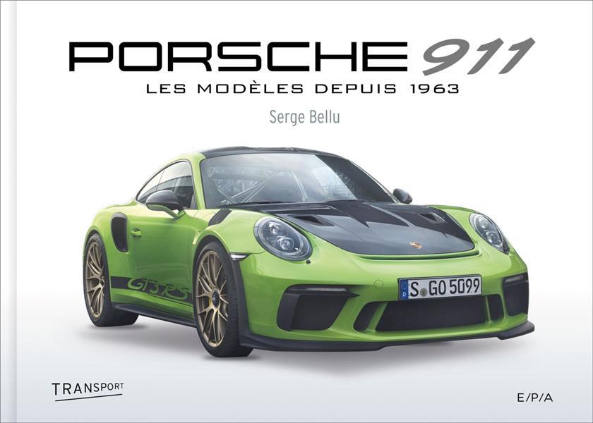 PORSCHE 911 NOUVELLE EDITION - LES MODELES DEPUIS 1963  EPA