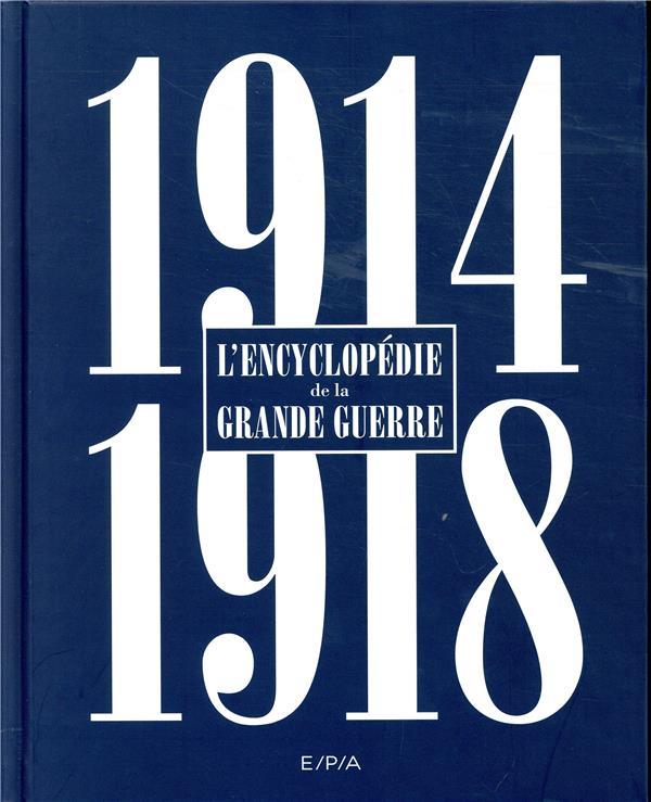 ENCYCLOPEDIE DE LA GRANDE GUERRE 1914-1918 XXX EPA