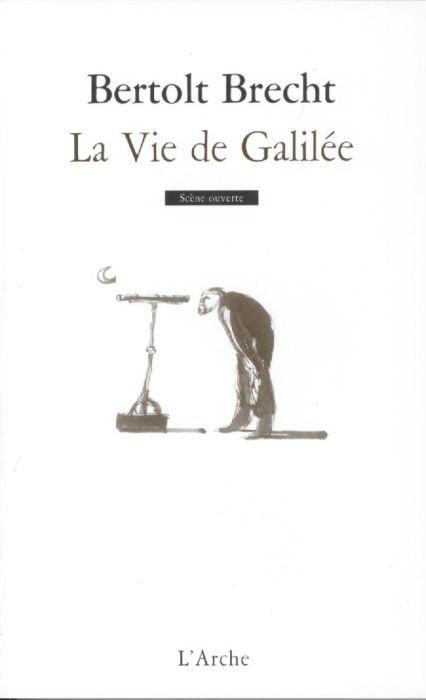 LA VIE DE GALILEE BRECHT BERTOLT L'ARCHE
