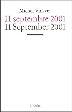 11 SEPTEMBRE 2001  -  11 SEPTEMBER 2001 VINAVER MICHEL L'ARCHE
