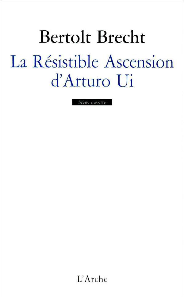 BERTOLT BRECHT - LA RESISTIBLE ASCENSION D'ARTURO UI