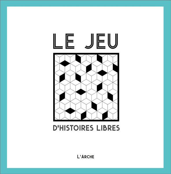 LE JEU D-HISTOIRES LIBRES MELQUIOT/GALLET L ARCHE