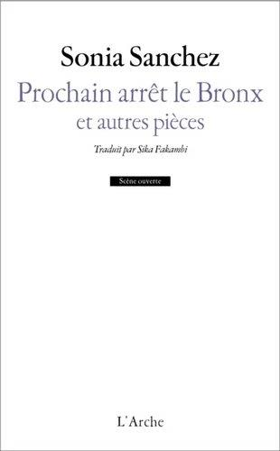 PROCHAIN ARRET LE BRONX ET AUTRES PIECES