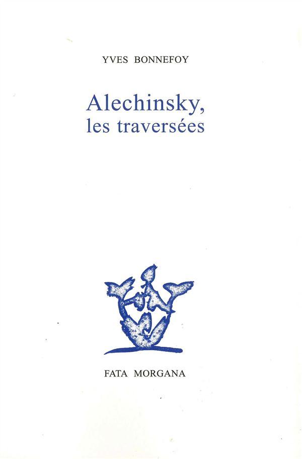 ALECHINSKY,LES TRAVERSEES