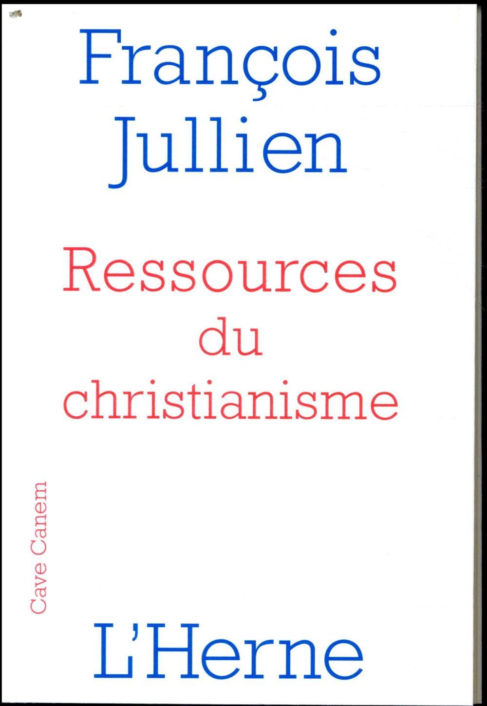 RESSOURCES DU CHRISTIANISME JULLIEN FRANCOIS L-HERNE