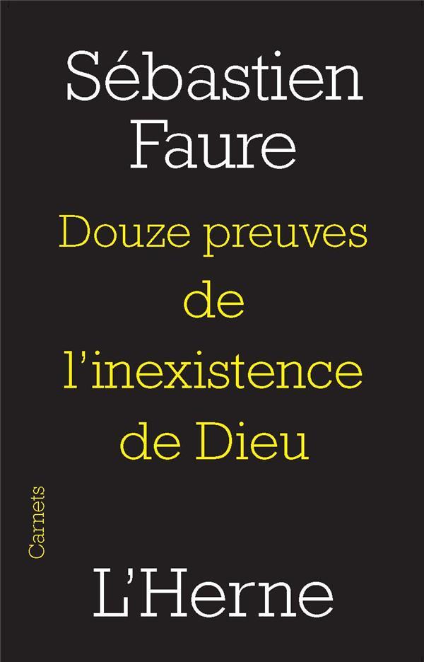 DOUZE PREUVES DE L-INEXISTANCE FAURE SEBASTIEN L-HERNE