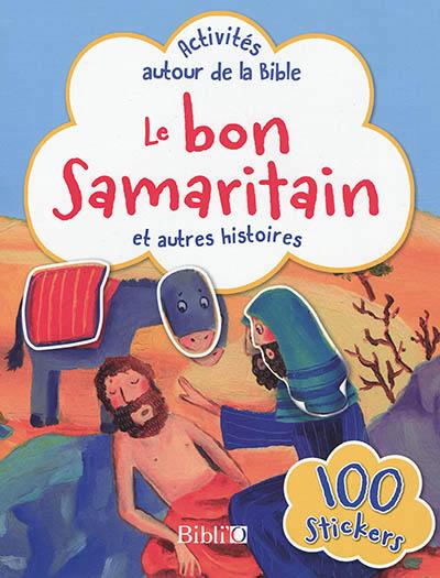 LE BON SAMARITAIN ET AUTRES HISTOIRES-ACTIVITES AUTOUR DE LA BIBLE
