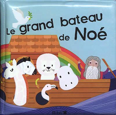LE GRAND BATEAU DE NOE- LIVRE POUR LE BAIN