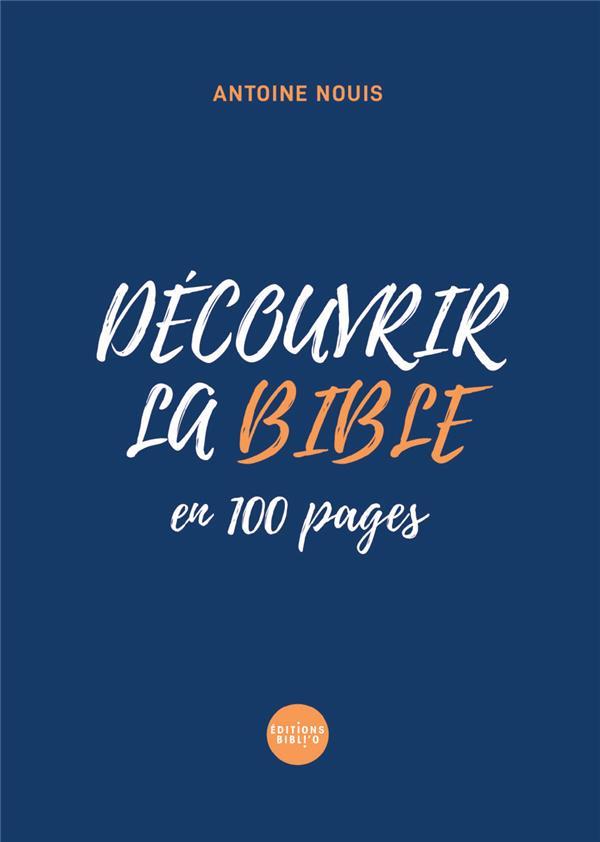 DECOUVRIR LA BIBLE EN 100 PAGES