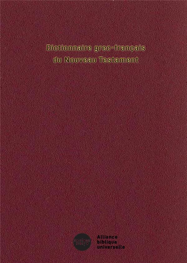 DICTIONNAIRE GREC-FRANCAIS DU NOUVEAU TESTAMENT